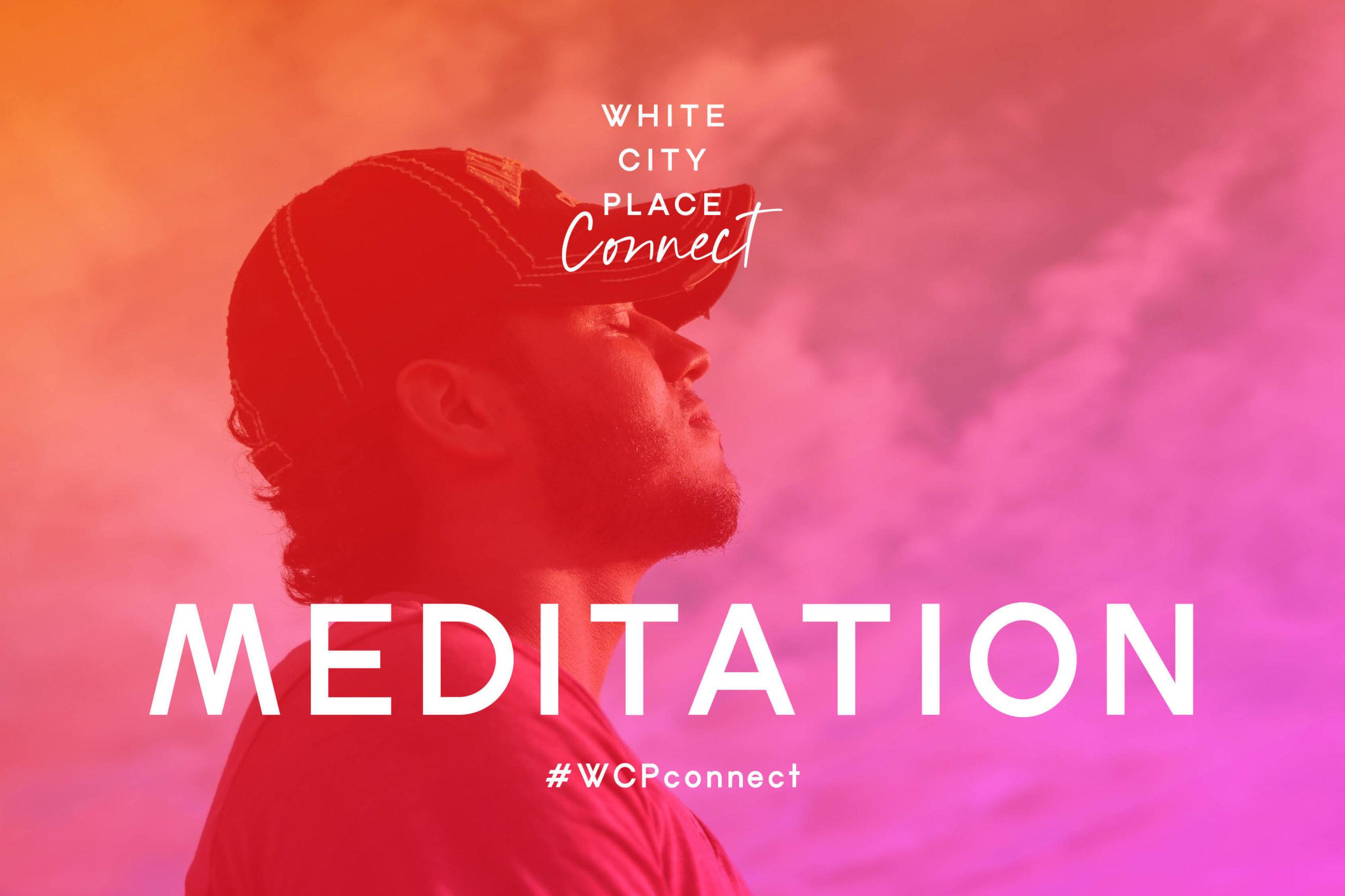 White City Place Connect: Monday Meditation Feature Image